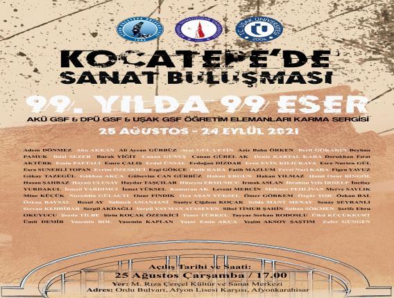 """""""Kocatepe'de Sanat Buluşması - 99. Yılda 99 Eser"""" Adlı Öğretim Elemanları Karma Sergisi"""