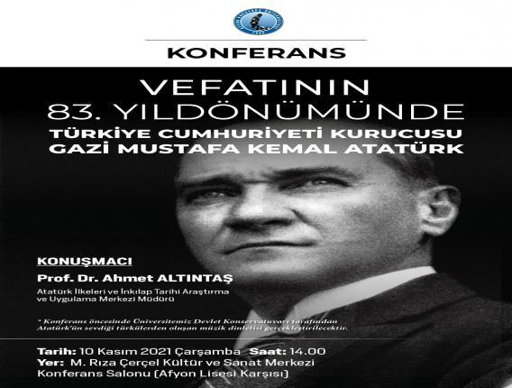 Vefatının 83. Yıl Dönümünde Türkiye Cumhuriyeti Kurucusu Gazi Mustafa Kemal Atatürk